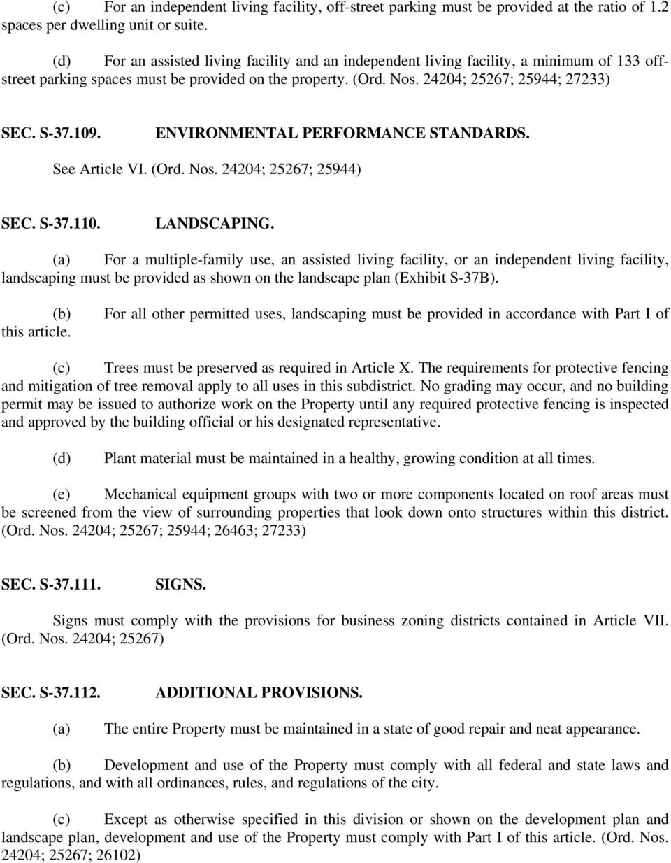 ENVIRONMENTAL PERFORMANCE STANDARDS. See Article VI. (Ord. Nos. 24204; 25267; 25944) SEC. S-37.110. LANDSCAPING.