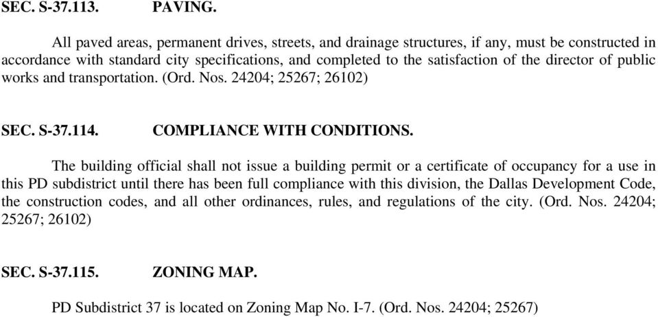 director of public works and transportation. (Ord. Nos. 24204; 25267; 26102) SEC. S-37.114. COMPLIANCE WITH CONDITIONS.