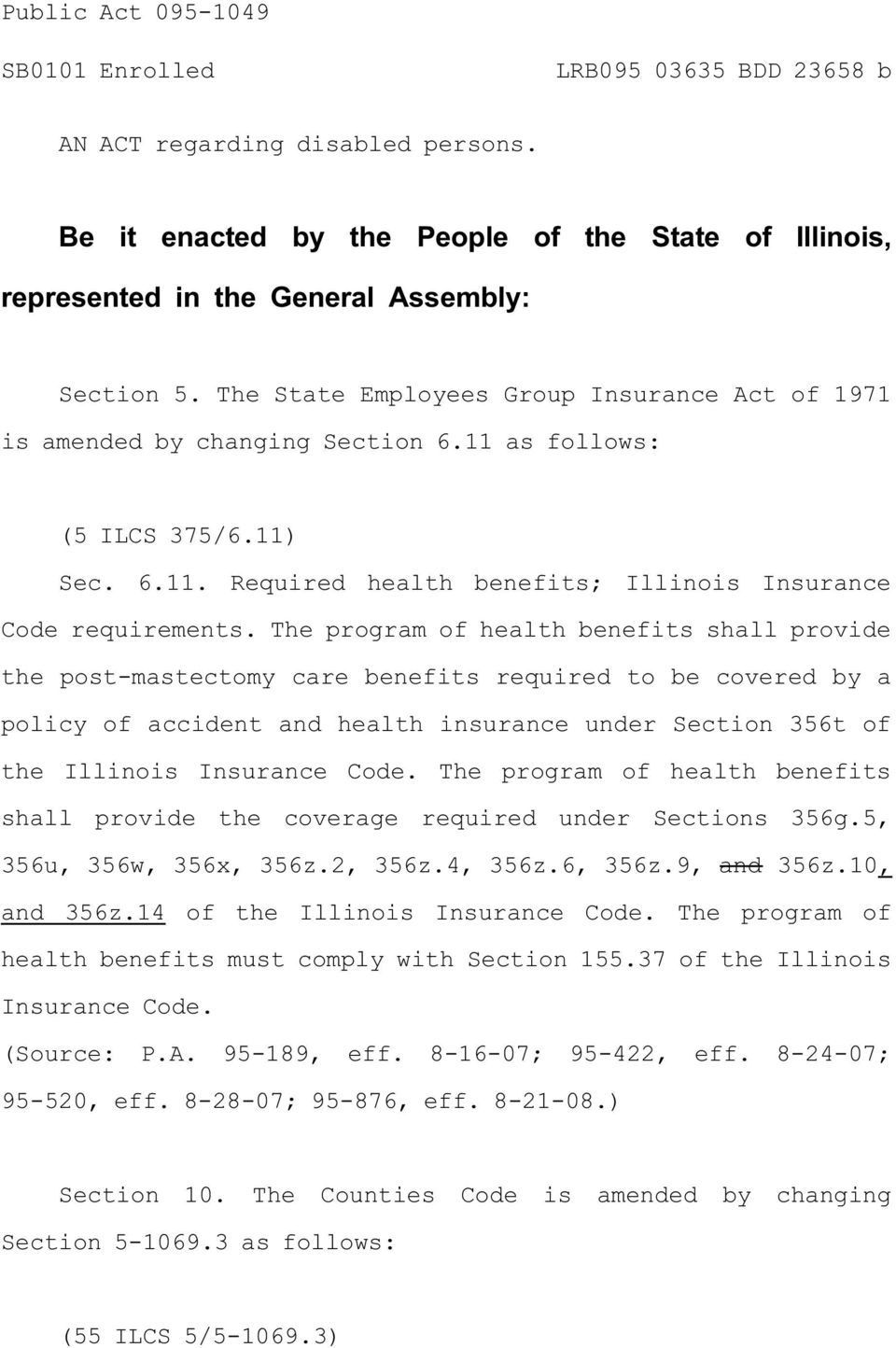 The program of health benefits shall provide the post-mastectomy care benefits required to be covered by a policy of accident and health insurance under Section 356t of the Illinois Insurance Code.