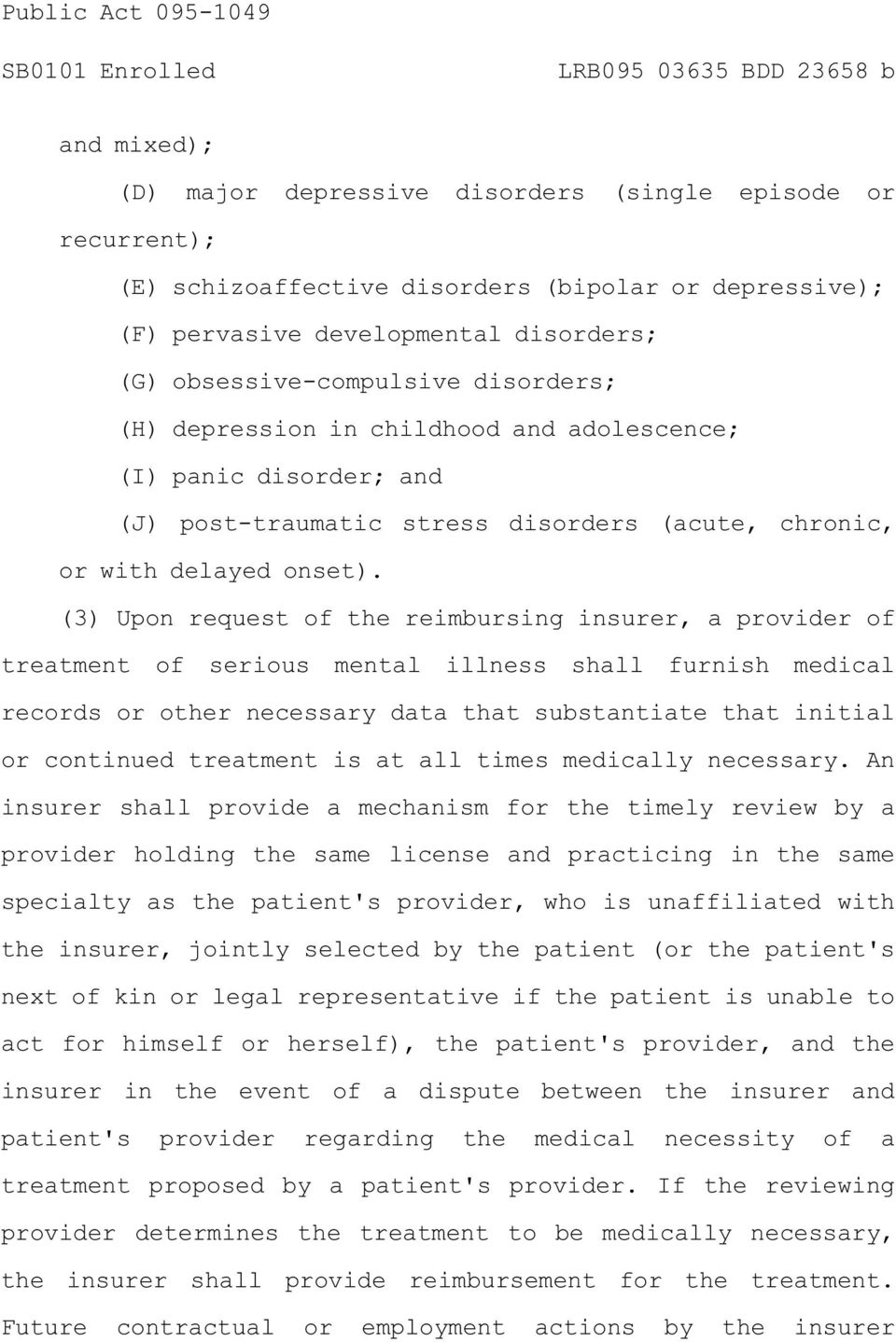 (3) Upon request of the reimbursing insurer, a provider of treatment of serious mental illness shall furnish medical records or other necessary data that substantiate that initial or continued