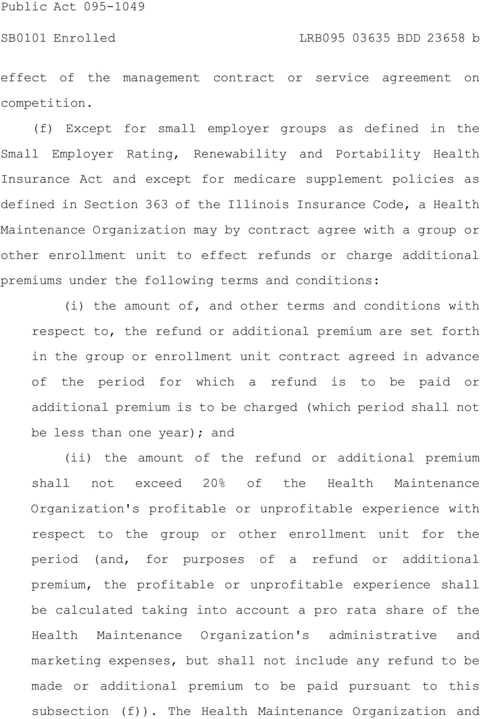 of the Illinois Insurance Code, a Health Maintenance Organization may by contract agree with a group or other enrollment unit to effect refunds or charge additional premiums under the following terms