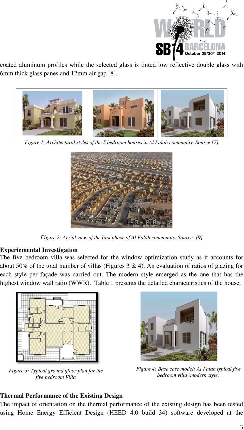 Source: [9] Experiemental Investigation The five bedroom villa was selected for the window optimization study as it accounts for about 50% of the total number of villas (Figures 3 & 4).
