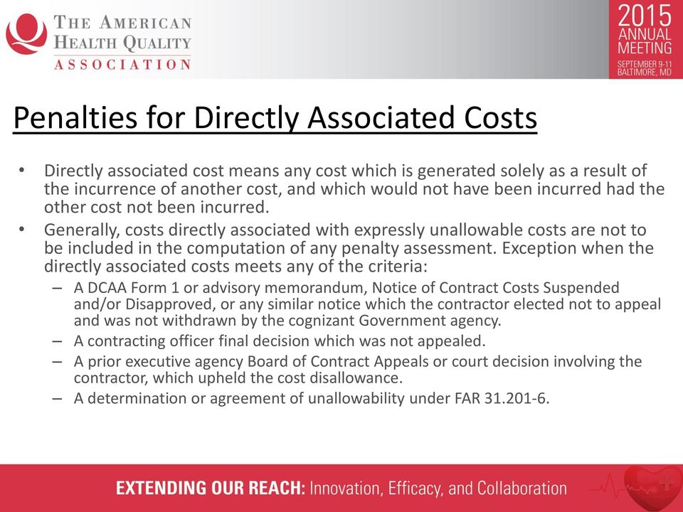 Exception when the directly associated costs meets any of the criteria: A DCAA Form 1 or advisory memorandum, Notice of Contract Costs Suspended and/or Disapproved, or any similar notice which the