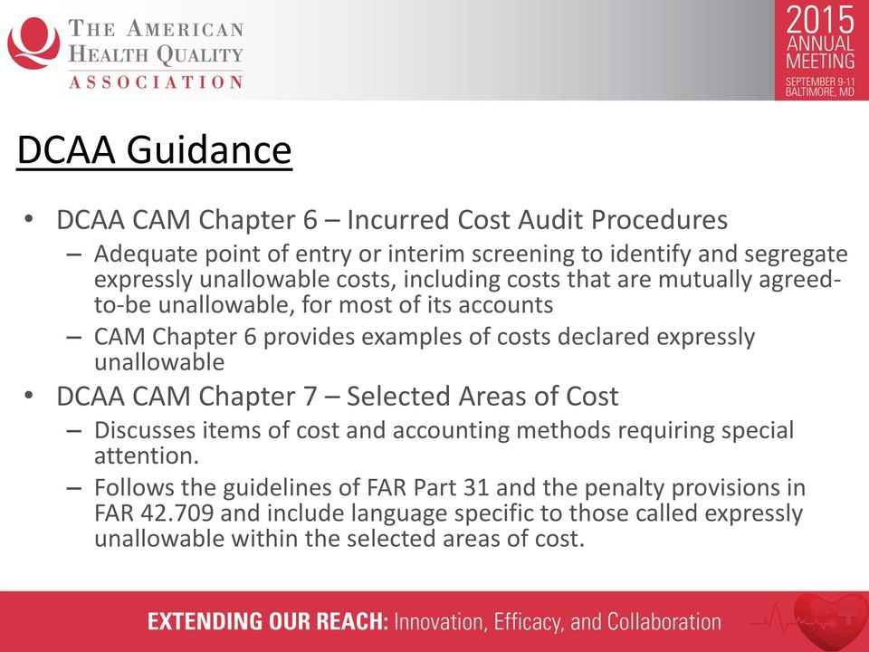 expressly unallowable DCAA CAM Chapter 7 Selected Areas of Cost Discusses items of cost and accounting methods requiring special attention.
