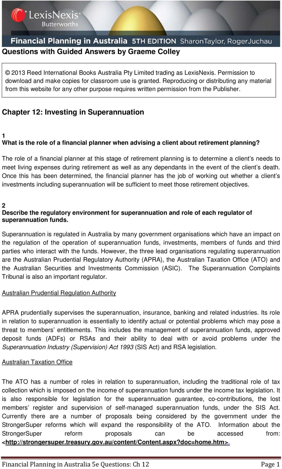 Chapter 12: Investing in Superannuation 1 What is the role of a financial planner when advising a client about retirement planning?