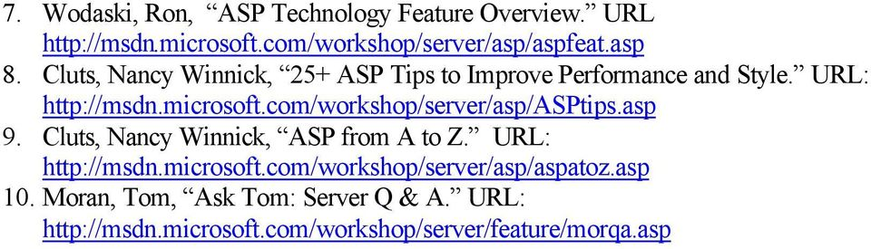 com/workshop/server/asp/asptips.asp 9. Cluts, Nancy Winnick, ASP from A to Z. URL: http://msdn.microsoft.
