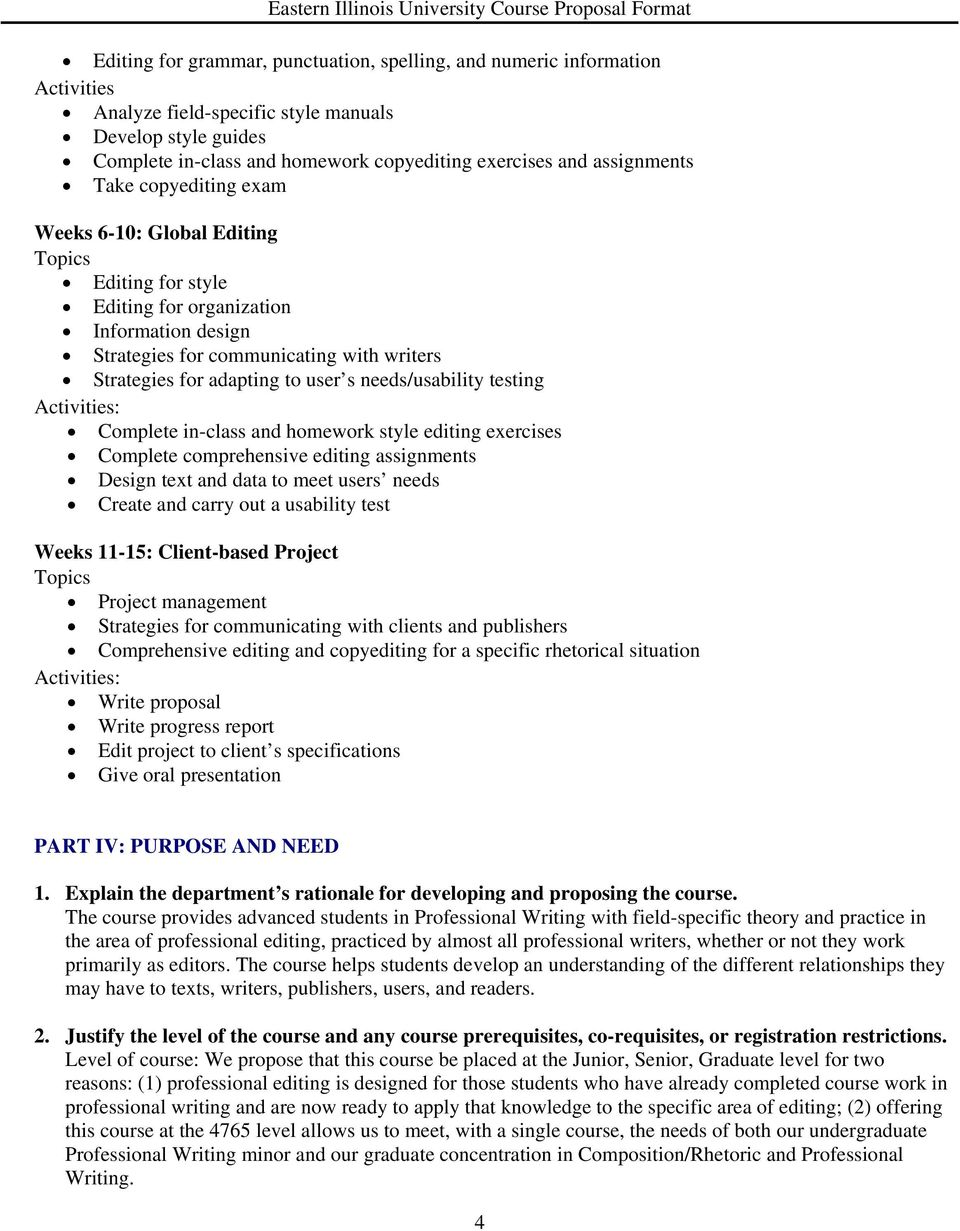 needs/usability testing Activities: Complete in-class and homework style editing exercises Complete comprehensive editing assignments Design text and data to meet users needs Create and carry out a