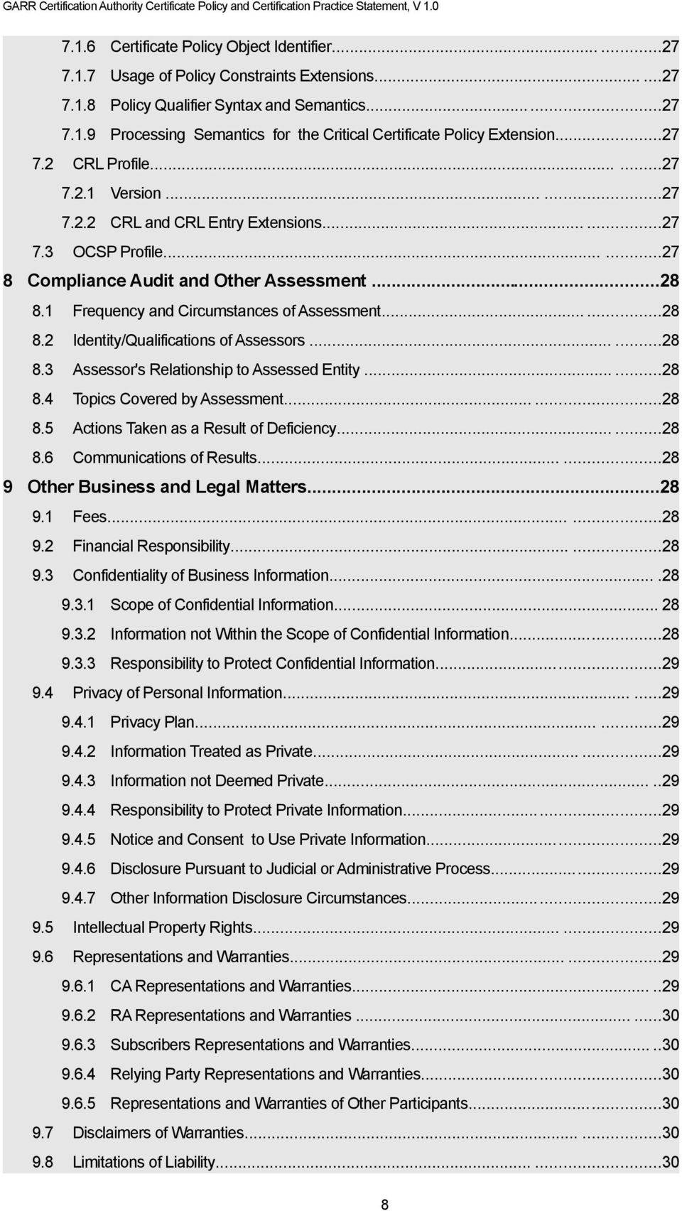 1 Frequency and Circumstances of Assessment......28 8.2 Identity/Qualifications of Assessors......28 8.3 Assessor's Relationship to Assessed Entity......28 8.4 Topics Covered by Assessment......28 8.5 Actions Taken as a Result of Deficiency.