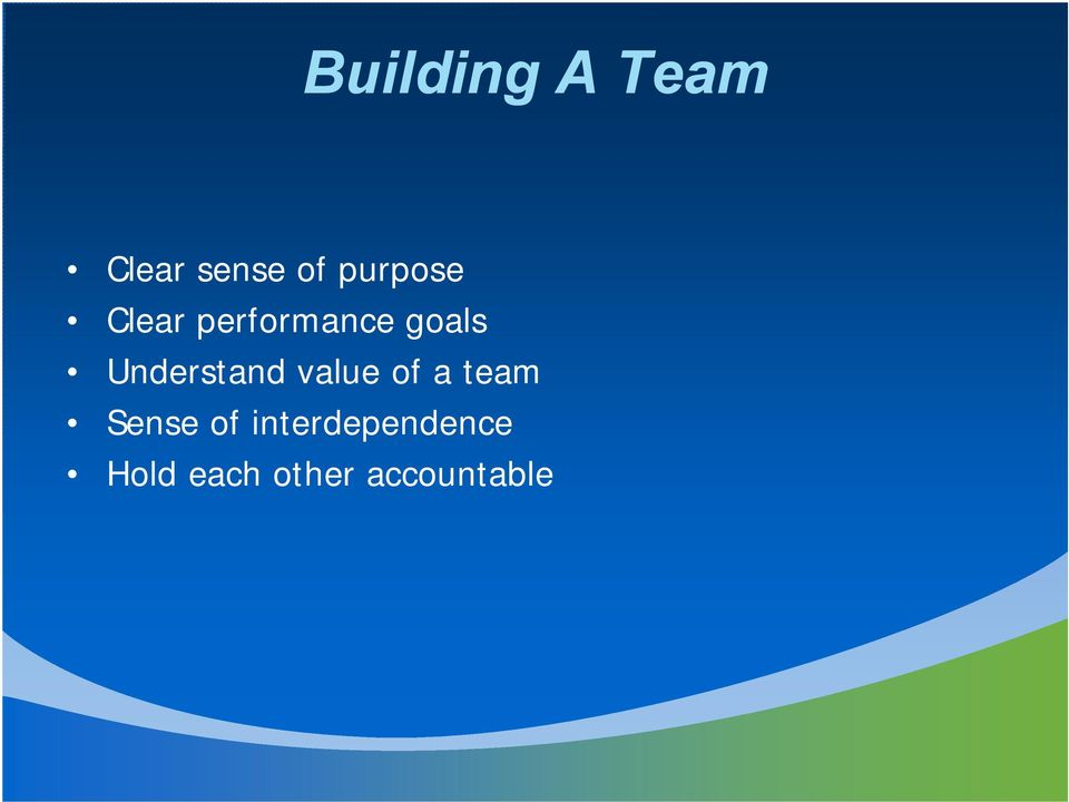 Understand value of a team Sense of