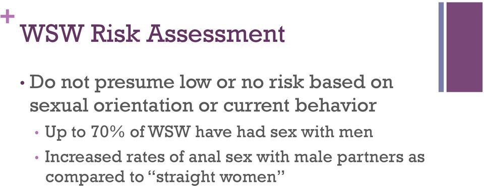 70% of WSW have had sex with men Increased rates of