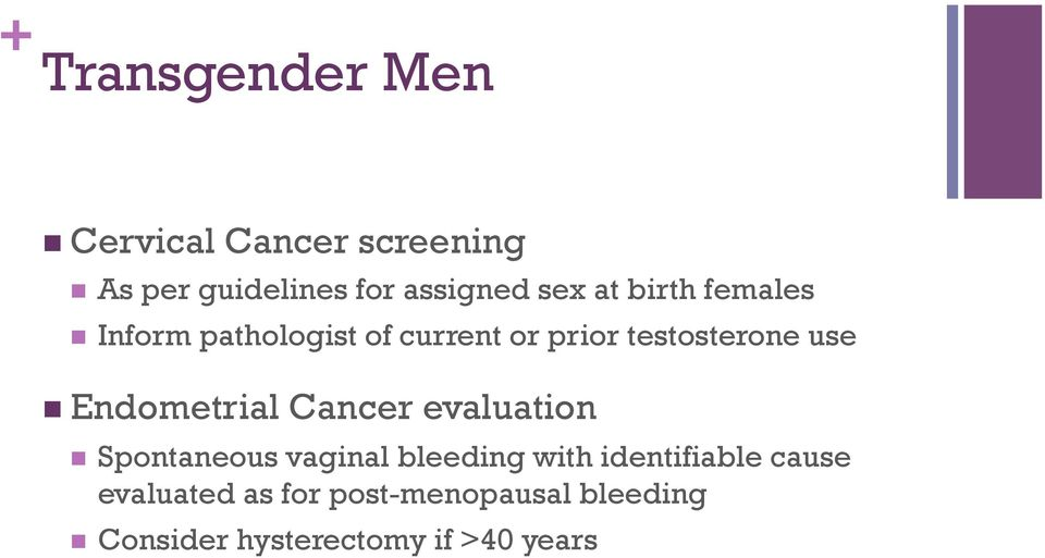 Endometrial Cancer evaluation n Spontaneous vaginal bleeding with identifiable