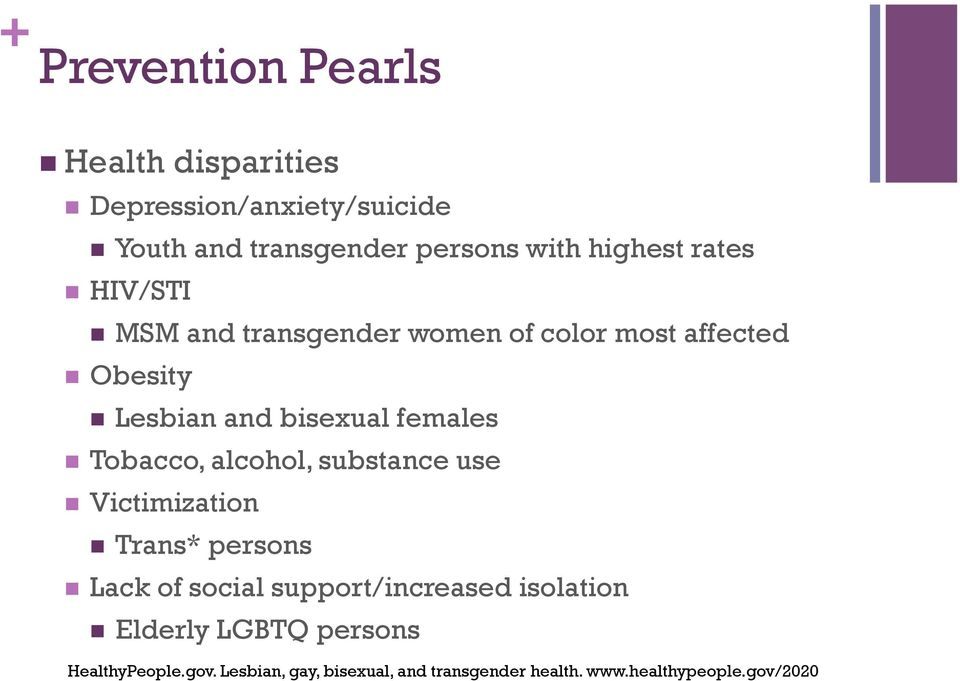 females n Tobacco, alcohol, substance use n Victimization n Trans* persons n Lack of social support/increased