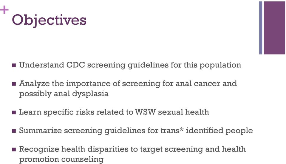 risks related to WSW sexual health n Summarize screening guidelines for trans*