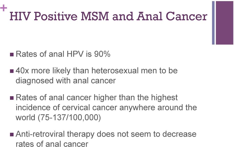 higher than the highest incidence of cervical cancer anywhere around the world
