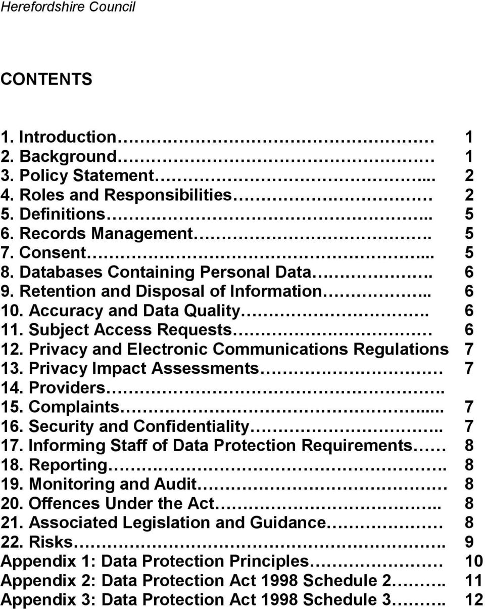 Privacy Impact Assessments 7 14. Providers. 15. Complaints... 7 16. Security and Confidentiality.. 7 17. Informing Staff of Data Protection Requirements 8 18. Reporting. 8 19.