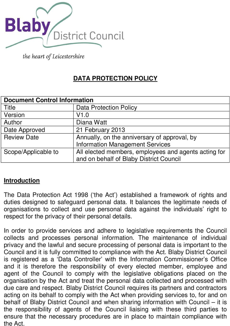agents acting for and on behalf of Blaby District Council Introduction The Data Protection Act 1998 ( the Act ) established a framework of rights and duties designed to safeguard personal data.