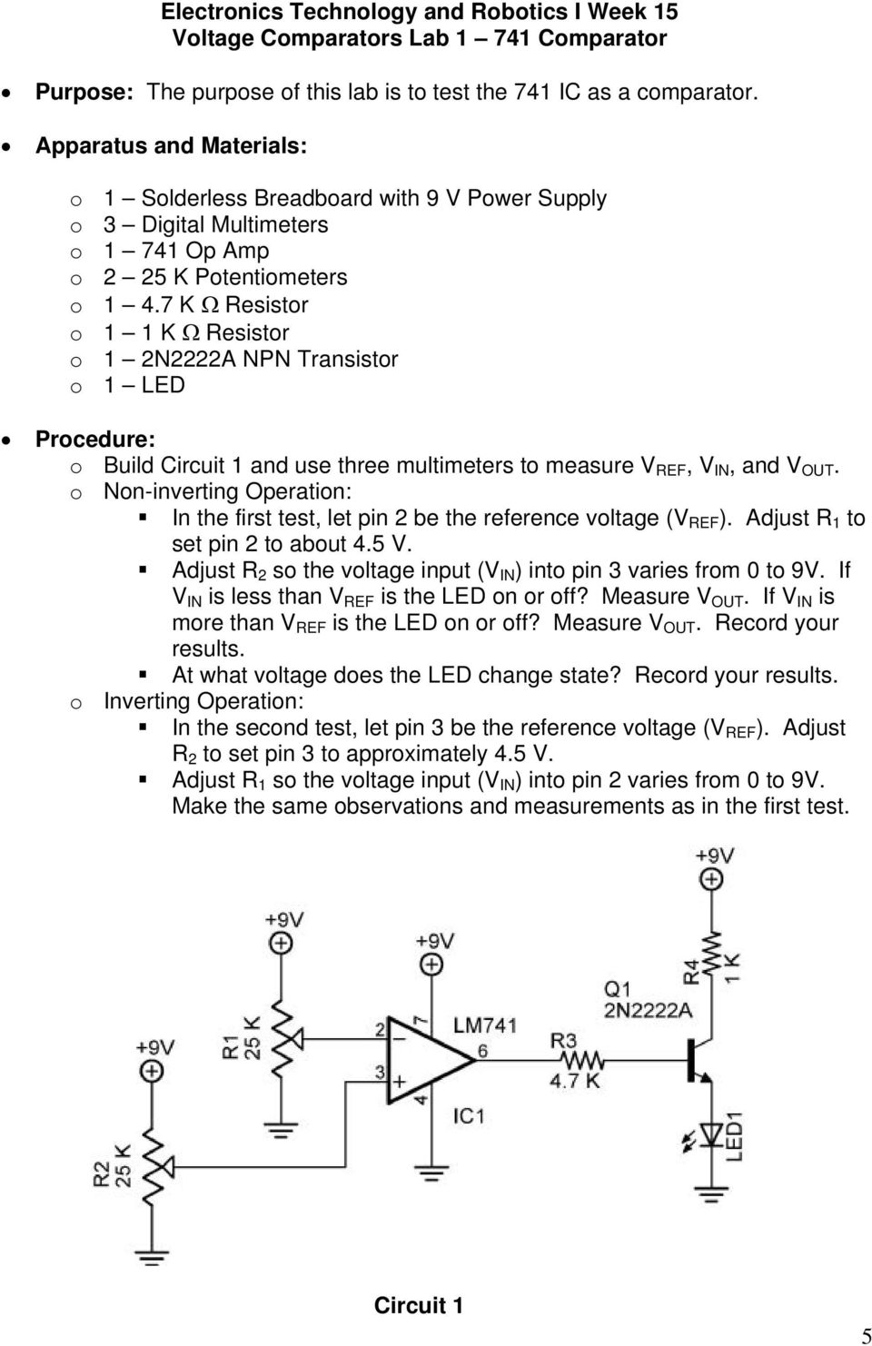 7 K Resistor o 1 1 K Resistor o 1 2N2222A NPN Transistor o 1 LED Procedure: o Build Circuit 1 and use three multimeters to measure V REF, V IN, and V OUT.