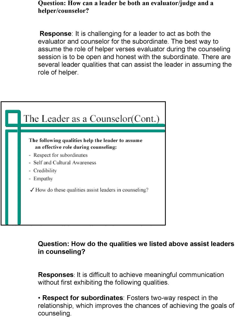 There are several leader qualities that can assist the leader in assuming the role of helper. Question: How do the qualities we listed above assist leaders in counseling?