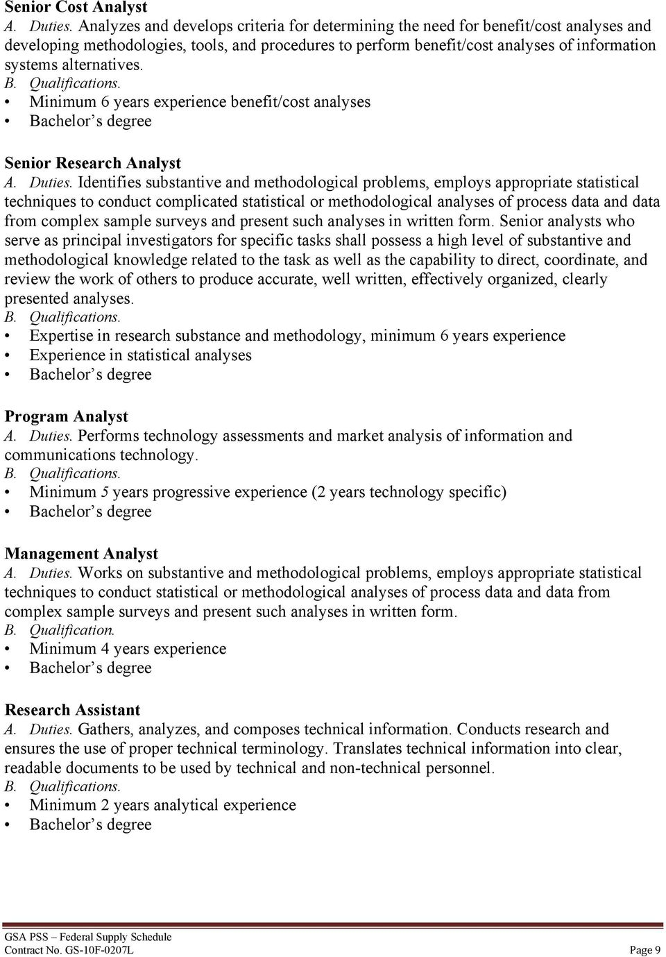 alternatives. Minimum 6 years experience benefit/cost analyses Senior Research Analyst A. Duties.