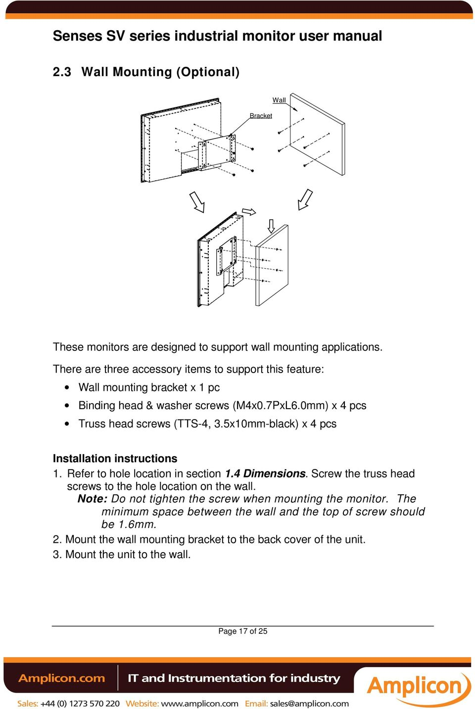 5x10mm-black) x 4 pcs Installation instructions 1. Refer to hole location in section 1.4 Dimensions. Screw the truss head screws to the hole location on the wall.