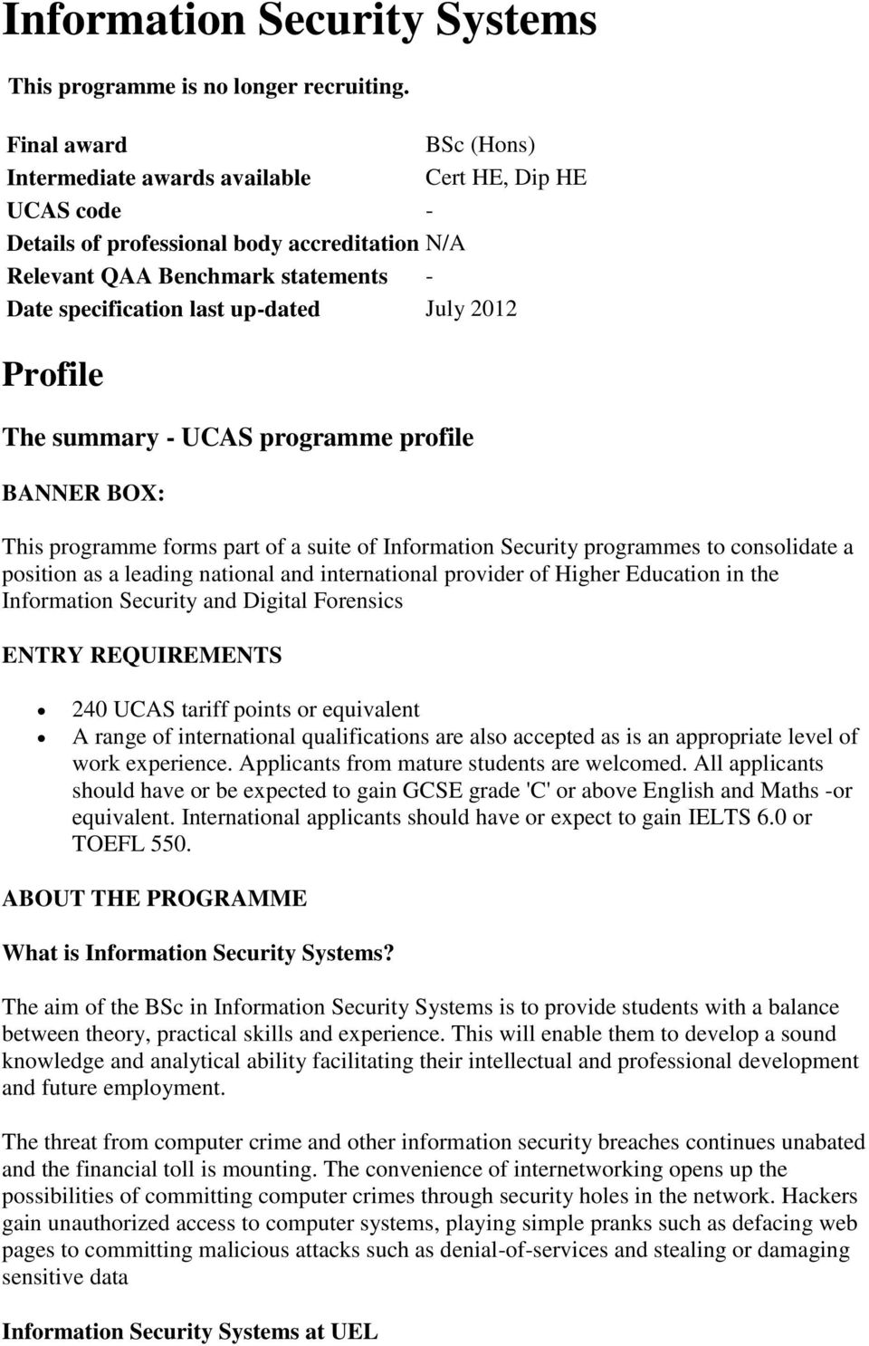 July 2012 Profile The summary - UCAS programme profile BANNER BOX: This programme forms part of a suite of Information Security programmes to consolidate a position as a leading national and