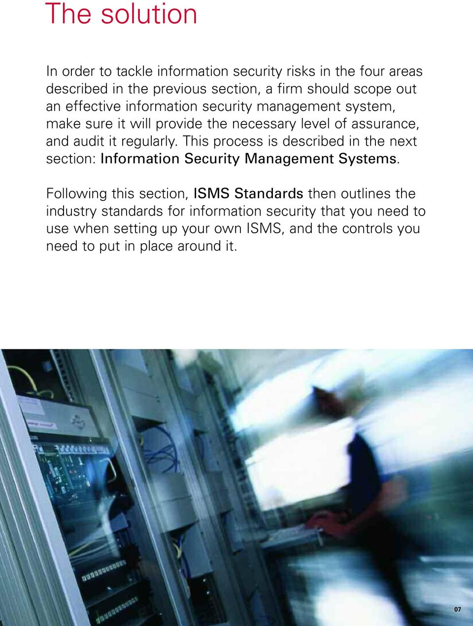 This process is described in the next section: Information Security Management Systems.
