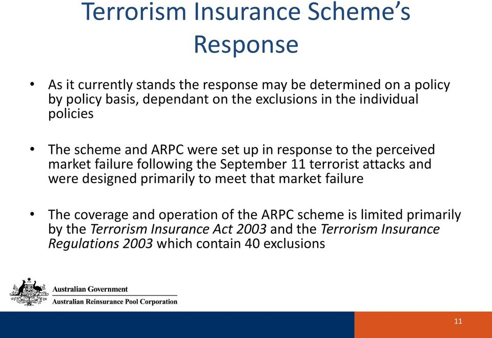 the September 11 terrorist attacks and were designed primarily to meet that market failure The coverage and operation of the ARPC
