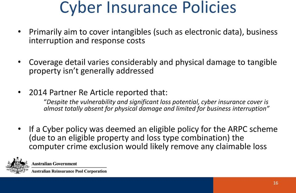 significant loss potential, cyber insurance cover is almost totally absent for physical damage and limited for business interruption If a Cyber policy was