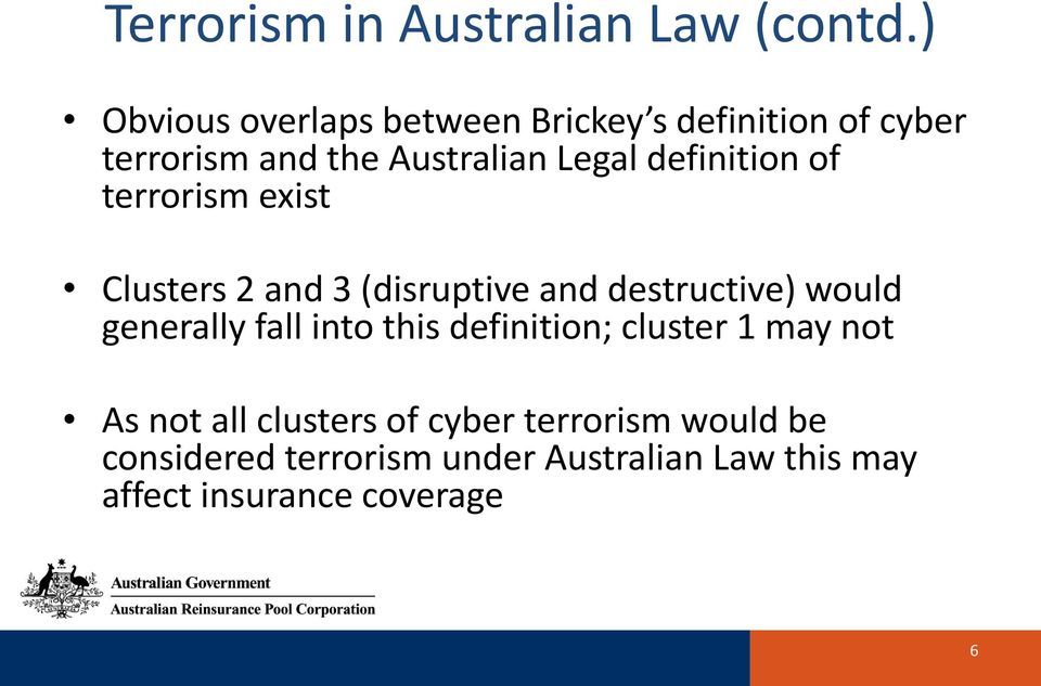 definition of terrorism exist Clusters 2 and 3 (disruptive and destructive) would generally fall