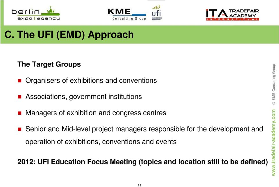 Mid-level project managers responsible for the development and operation of exhibitions,