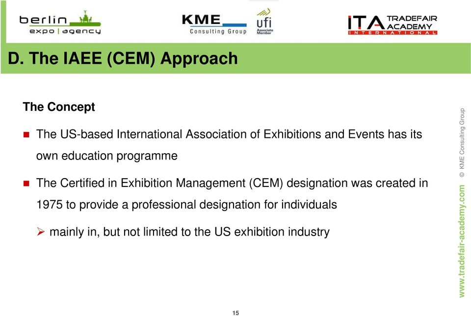 Exhibition Management (CEM) designation was created in 1975 to provide a