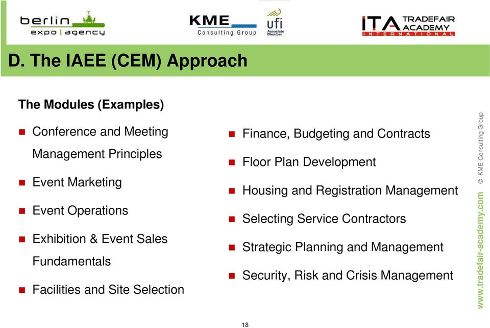 Selection Finance, Budgeting and Contracts Floor Plan Development Housing and Registration