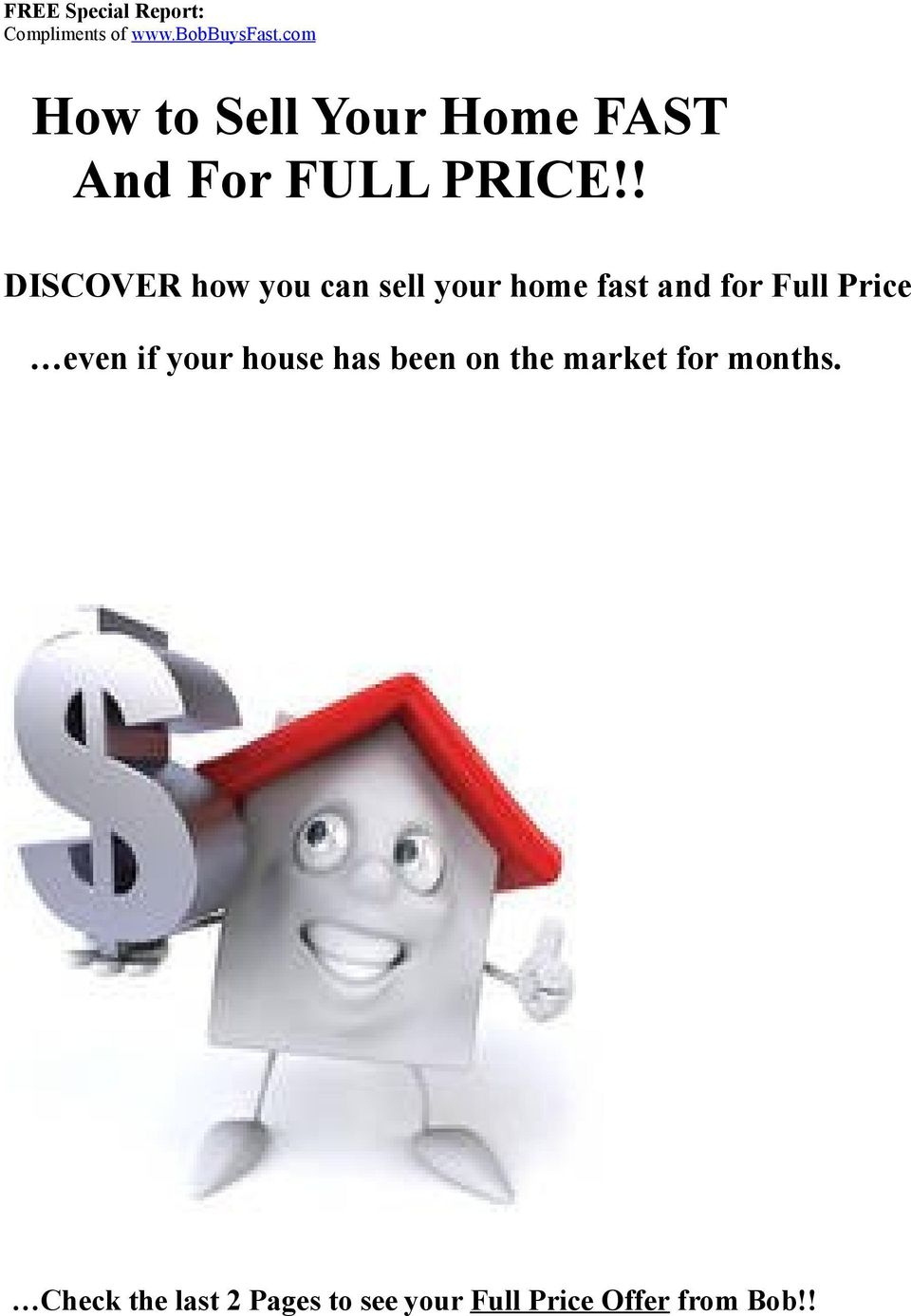 ! DISCOVER how you can sell your home fast and for Full Price even if