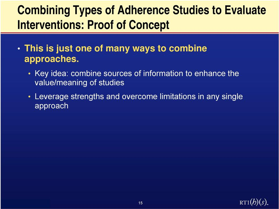 Key idea: combine sources of information to enhance the value/meaning of