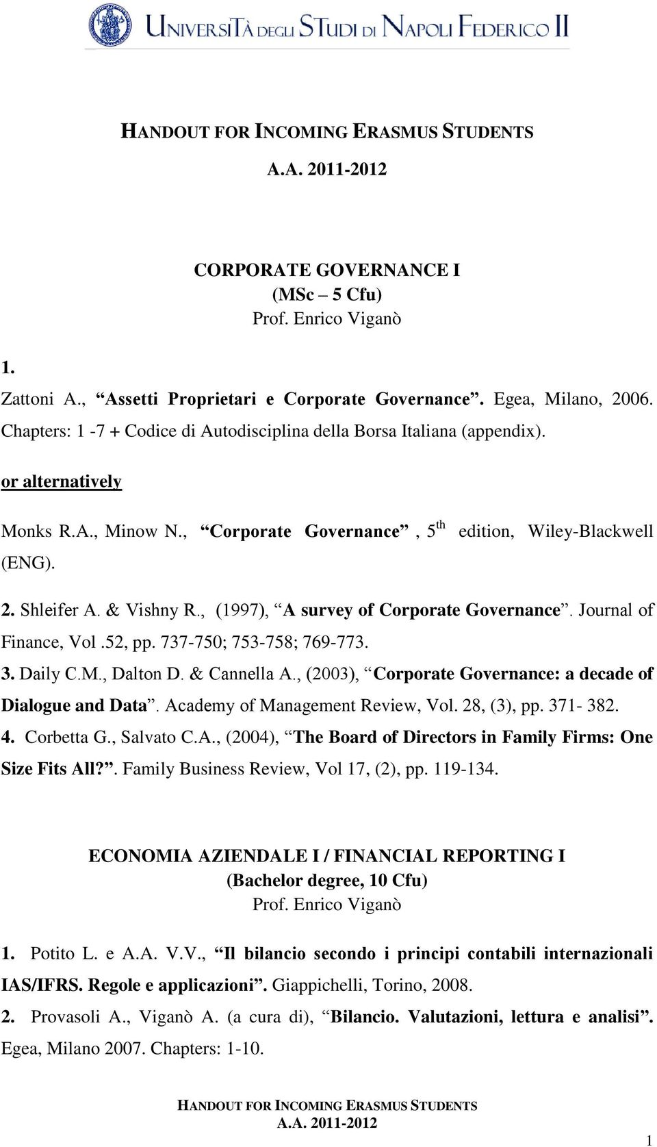 , (1997), A survey of Corporate Governance. Journal of Finance, Vol.52, pp. 737-750; 753-758; 769-773. 3. Daily C.M., Dalton D. & Cannella A.