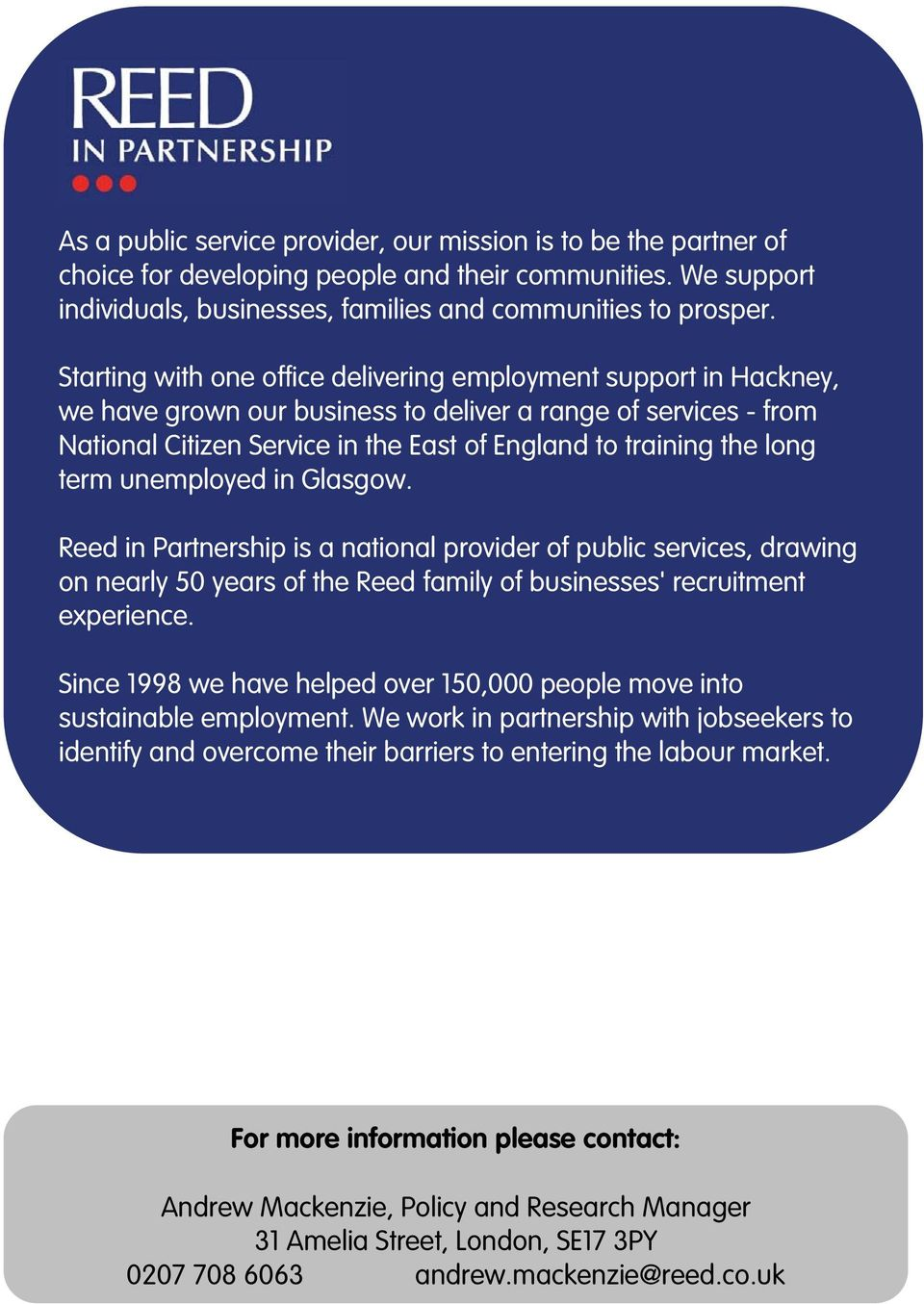 long term unemployed in Glasgow. Reed in Partnership is a national provider of public services, drawing on nearly 50 years of the Reed family of businesses' recruitment experience.