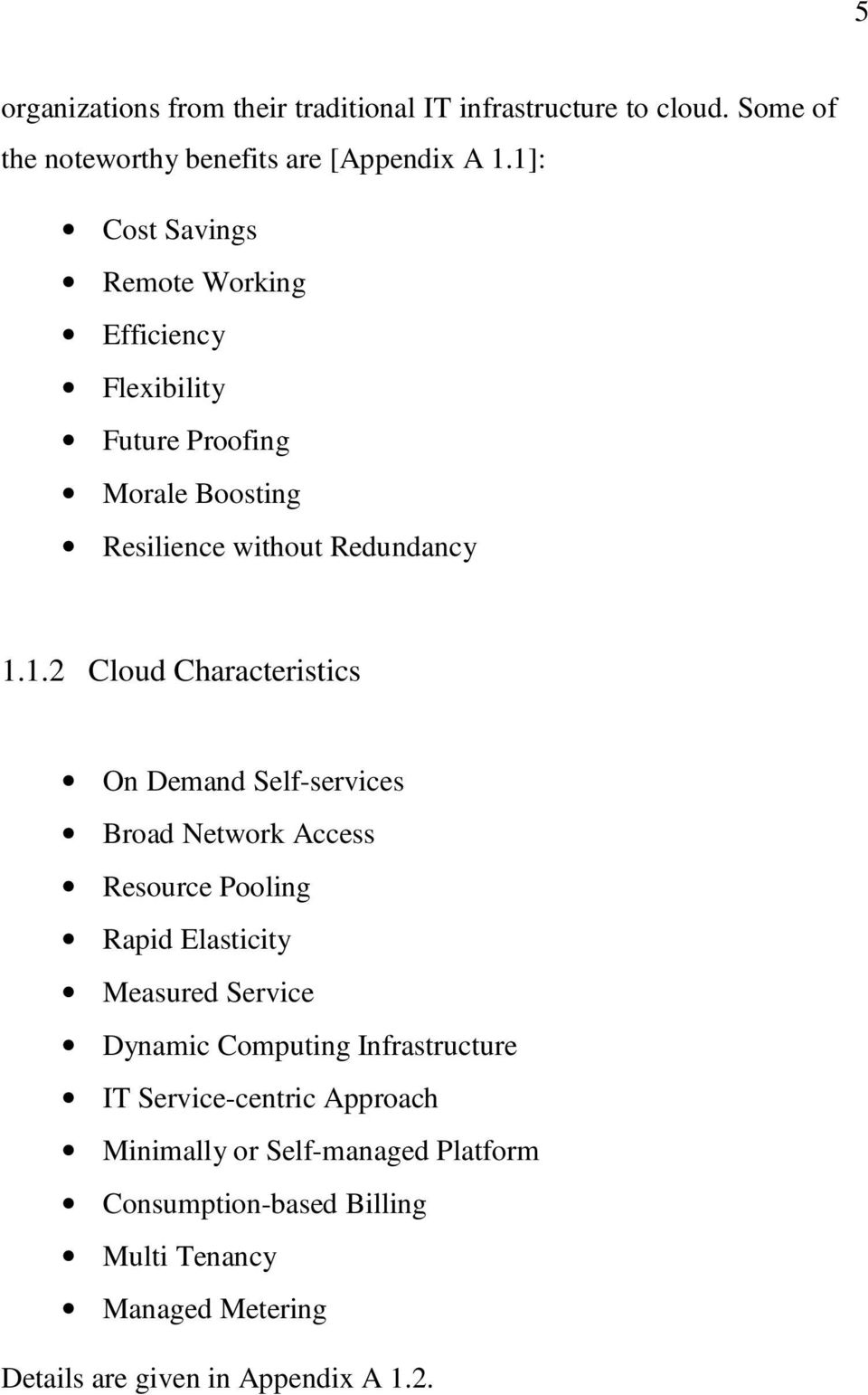 Characteristics On Demand Self-services Broad Network Access Resource Pooling Rapid Elasticity Measured Service Dynamic Computing