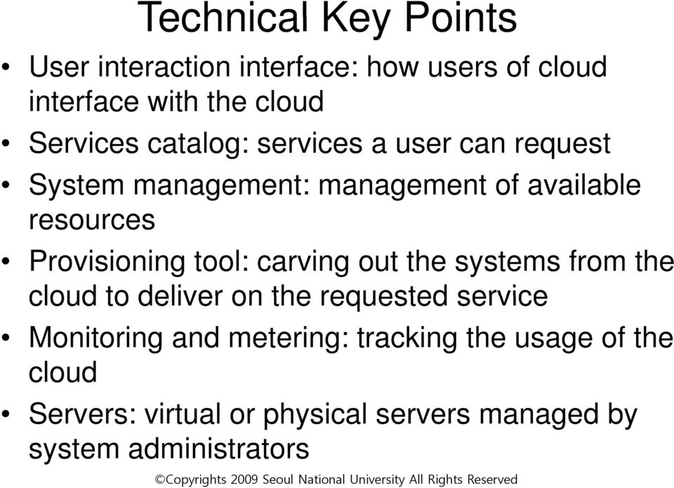 tool: carving out the systems from the cloud to deliver on the requested service Monitoring and
