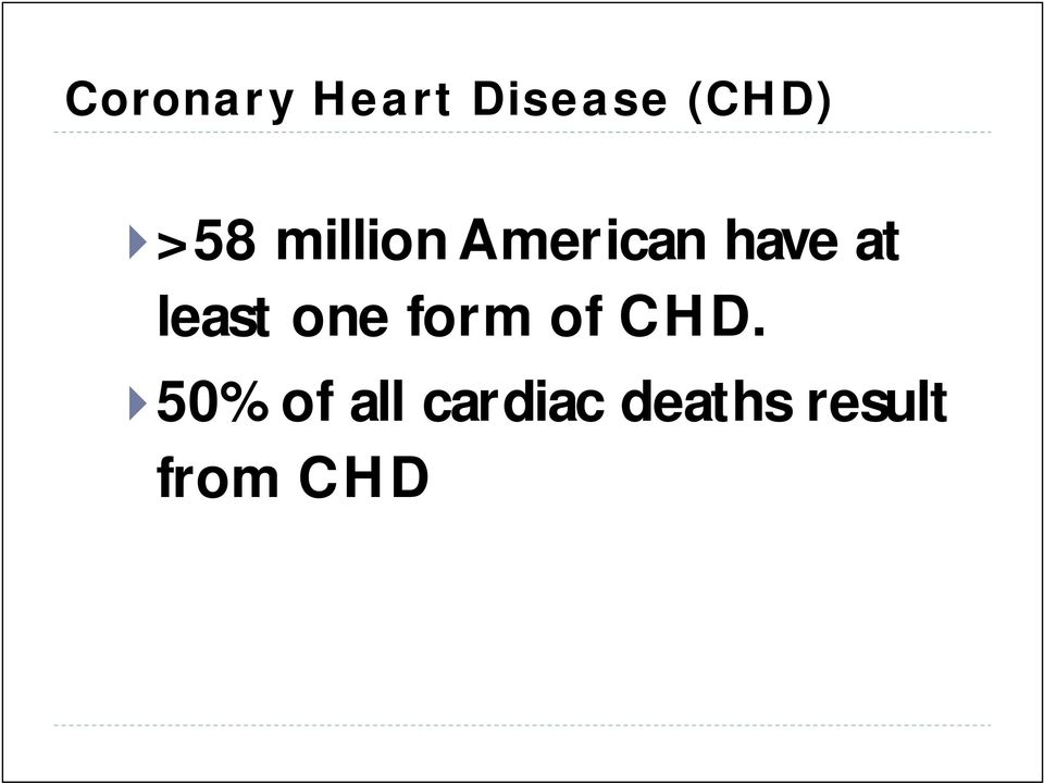 least one form of CHD.