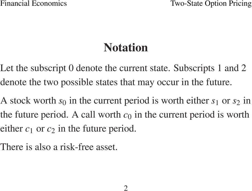 A stock worth s 0 in the current period is worth either s 1 or s 2 in the future