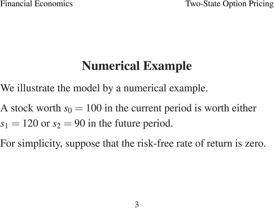 A stock worth s 0 = 100 in the current period is worth