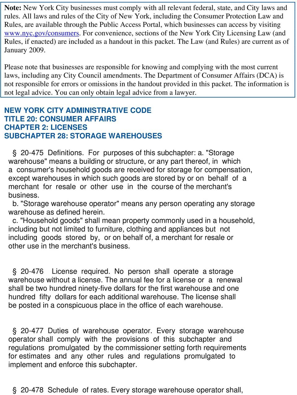 gov/consumers. For convenience, sections of the New York City Licensing Law (and Rules, if enacted) are included as a handout in this packet. The Law (and Rules) are current as of January 2009.