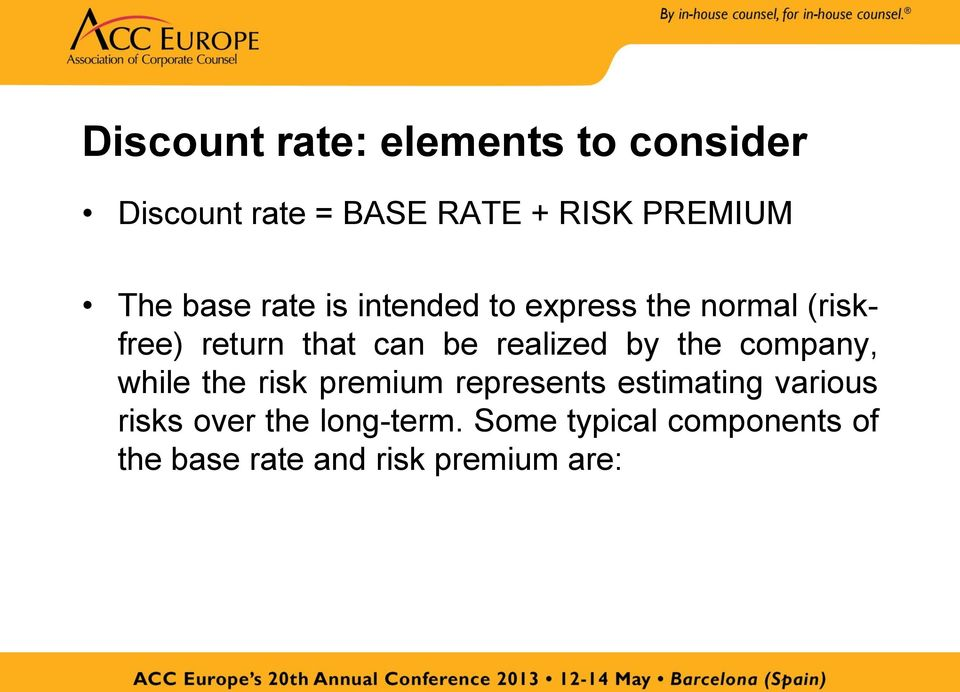 realized by the company, while the risk premium represents estimating various
