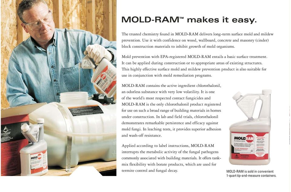 Mold prevention with EPA-registered MOLD-RAM entails a basic surface treatment. It can be applied during construction or to appropriate areas of existing structures.