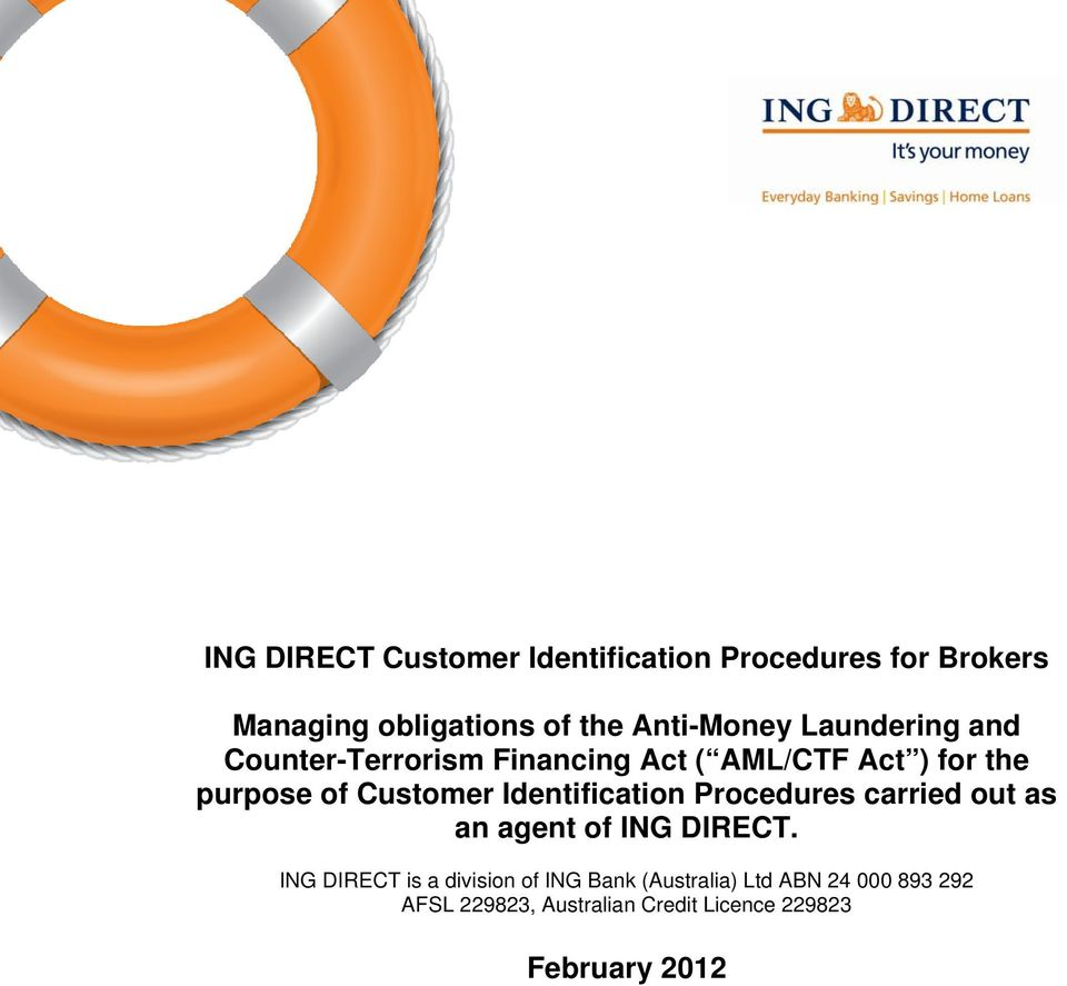 Customer Identification Procedures carried out as an agent of ING DIRECT.