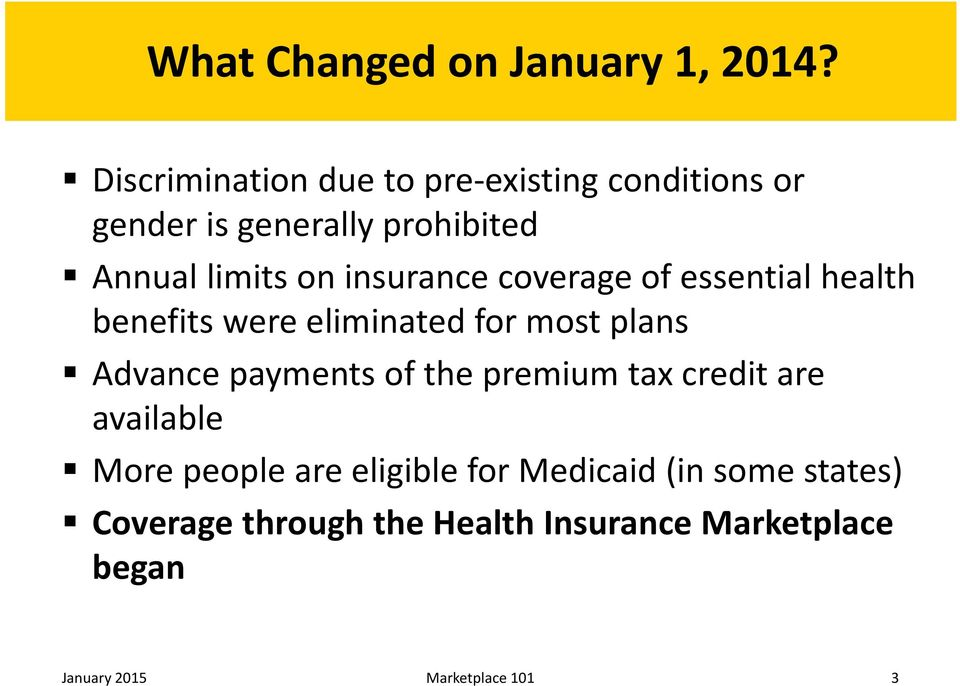 insurance coverage of essential health benefits were eliminated for most plans Advance payments of