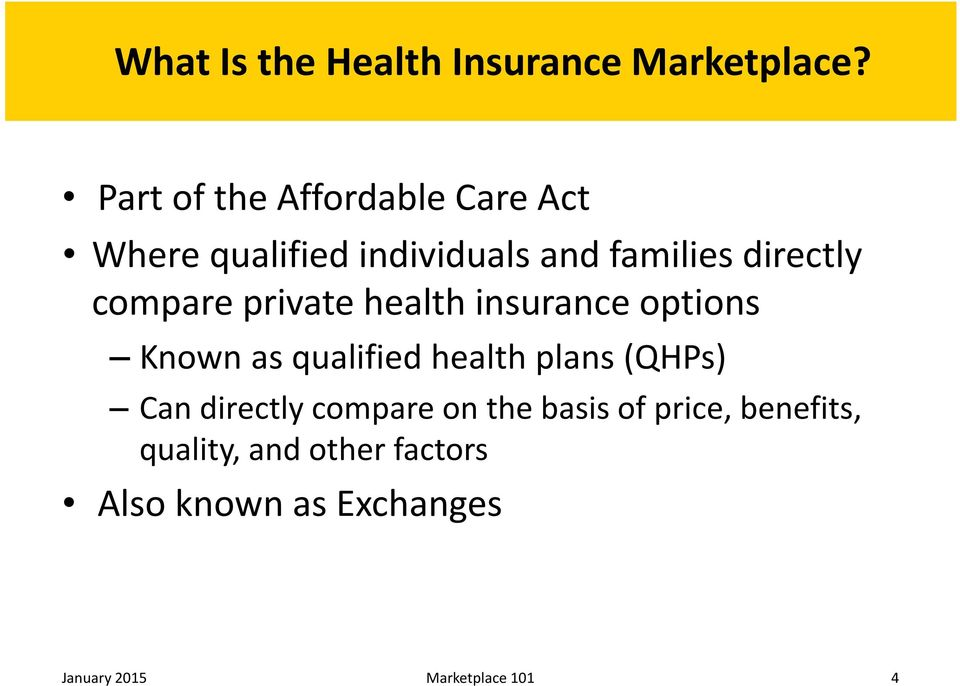 compare private health insurance options Known as qualified health plans (QHPs) Can