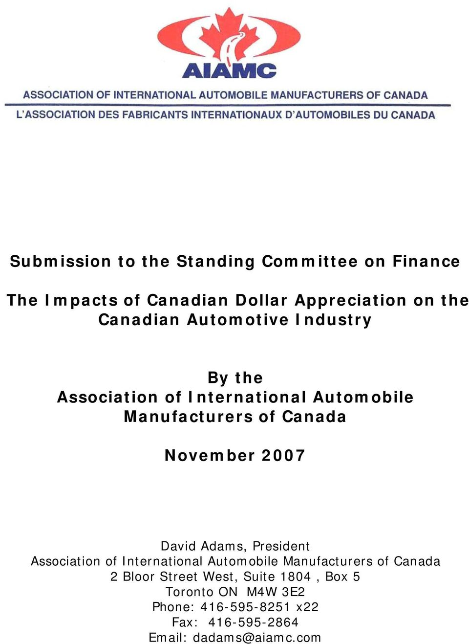 November 2007 David Adams, President Association of International Automobile Manufacturers of Canada 2