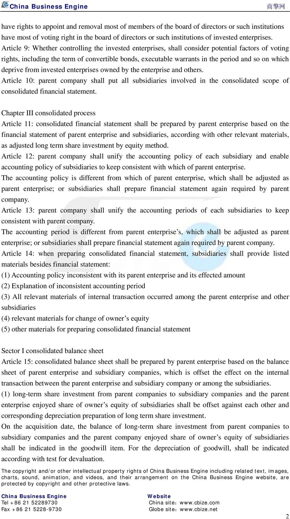 deprive from invested enterprises owned by the enterprise and others. Article 10: parent company shall put all subsidiaries involved in the consolidated scope of consolidated financial statement.