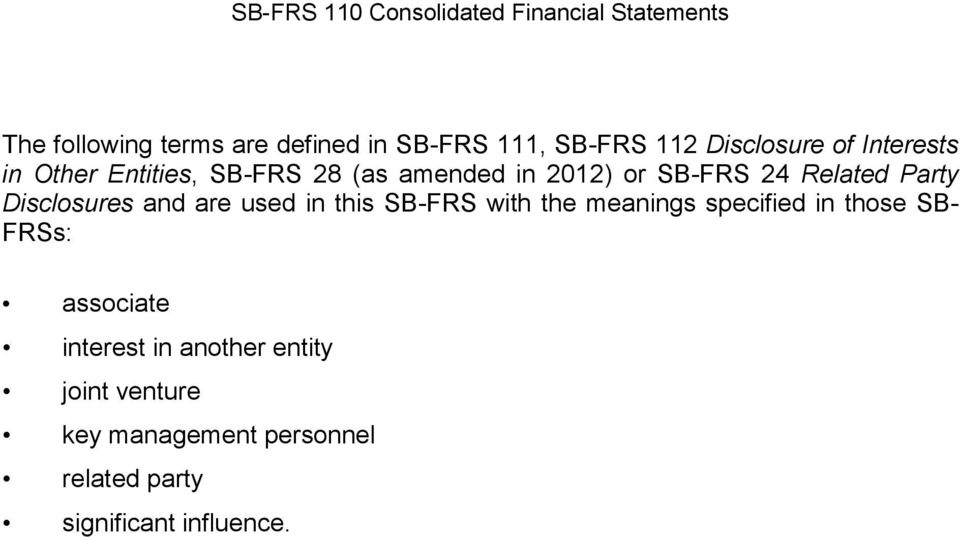 are used in this SB-FRS with the meanings specified in those SB- FRSs: associate interest